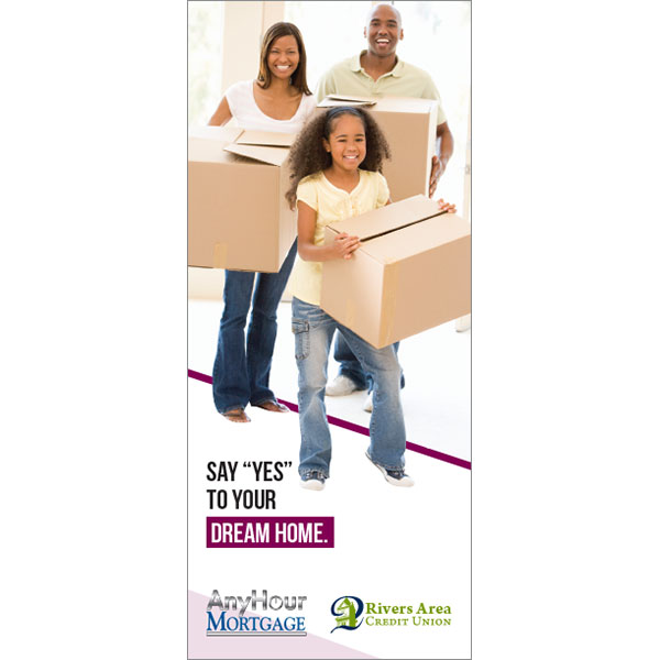 """mortgage statement insert showing smiling family moving into new house; headline: say """"yes"""" to your dream home"""