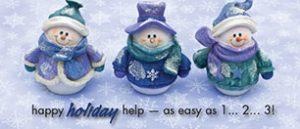 holiday statement insert showing three snowman figurines; headline: happy holiday help - as easy as 1... 2... 3