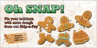 holiday banner showing three broken gingerbread people cookies; headline: Oh Snap! Fix your holidays with extra dough from our Skip-a-Pay