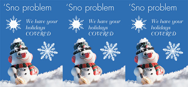 holiday tent card showing smiling snowman against bright blue background; headline: 'Sno problem - we have your holidays COVERED